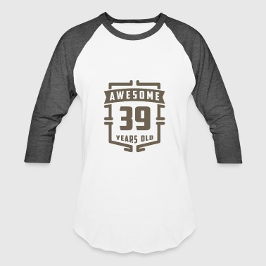 39 Years Awesome 39 Years Old - Baseball T-Shirt