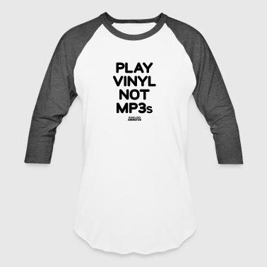 Play Vinyl Not MP3s - Baseball T-Shirt