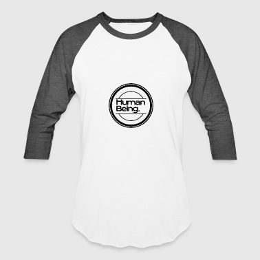 Human Being - Baseball T-Shirt