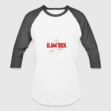 Glam Metal GLAM ROCK 2 - Baseball T-Shirt