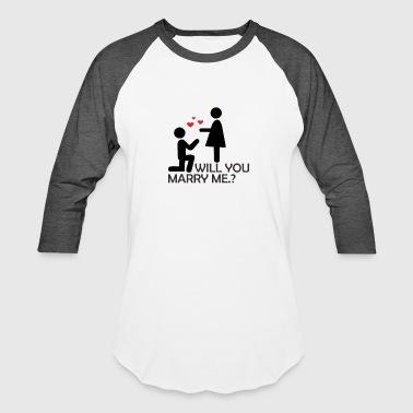 Will You Marry Me - Baseball T-Shirt