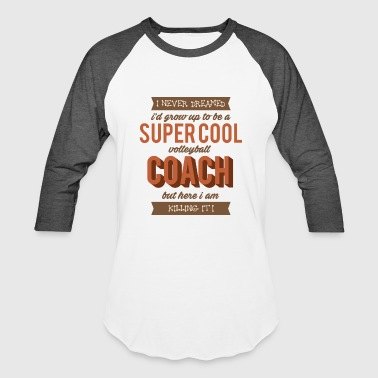 Coach Funny Coach - Super Cool Volleyball - Killing It - Baseball T-Shirt