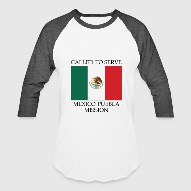 Mexico Puebla LDS Mission Called to Serve Flag - Baseball T-Shirt