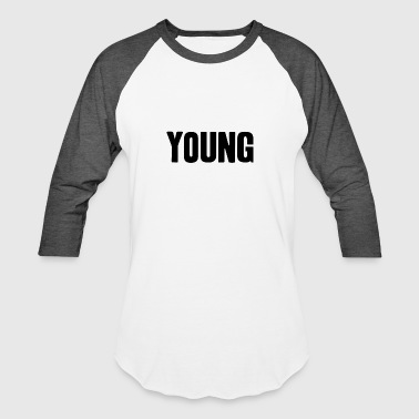 Young Life young shirt life-loving fun gift idea - Baseball T-Shirt