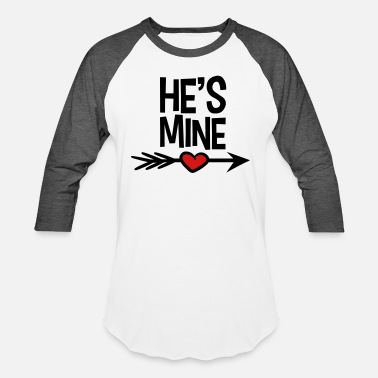 Hes Mine he is mine he belongs to me in love heart arrow lo - Unisex Baseball T-Shirt