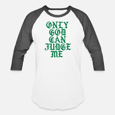 Judge Only God can judge me - Unisex Baseball T-Shirt