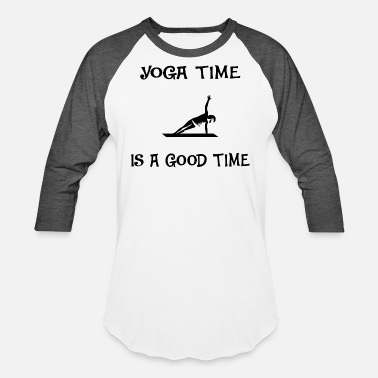 It Yoga Time Yoga Time is a good time black - Baseball T-Shirt