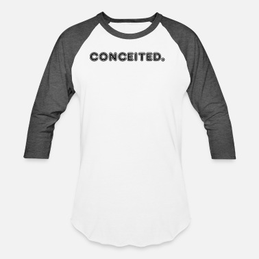 Conceited conceited - Unisex Baseball T-Shirt