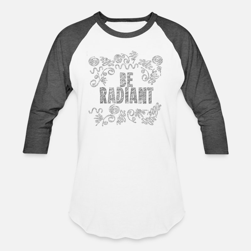 Message T-Shirts - LIGHT Be Radiant Sketched Inspirational Message - Unisex Baseball T-Shirt white/charcoal