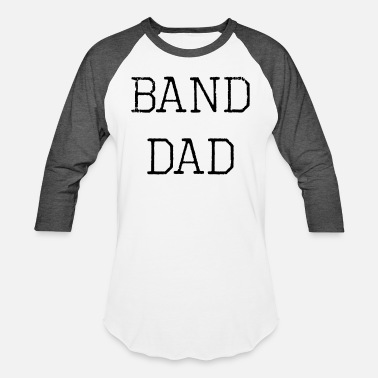 Band Dad Band Dad - Baseball T-Shirt