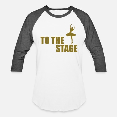 Stage to the stage - Baseball T-Shirt