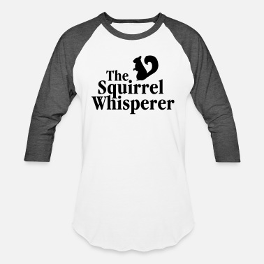 Squirrel The Squirrel Whisperer - Unisex Baseball T-Shirt