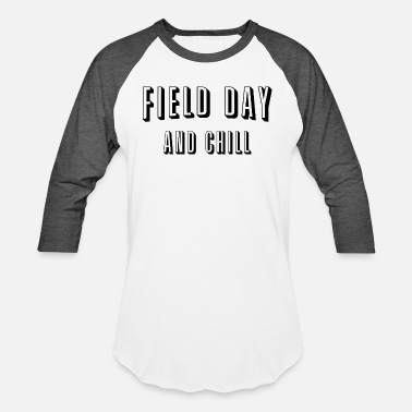 Field Day And Chill - Unisex Baseball T-Shirt