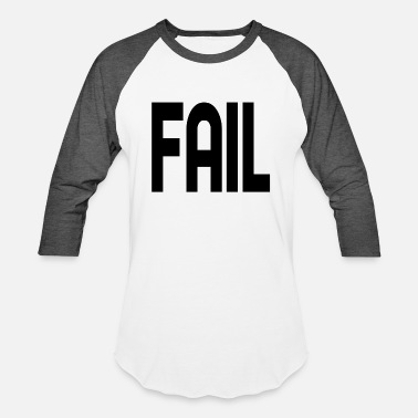Fail Fail - Unisex Baseball T-Shirt