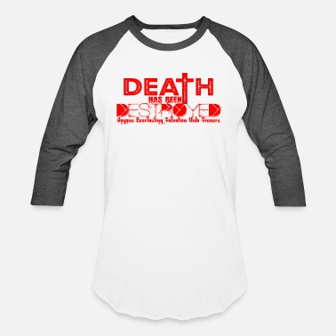 Death Jesus Clothing Jesus Death is Destroyed Red - Unisex Baseball T-Shirt