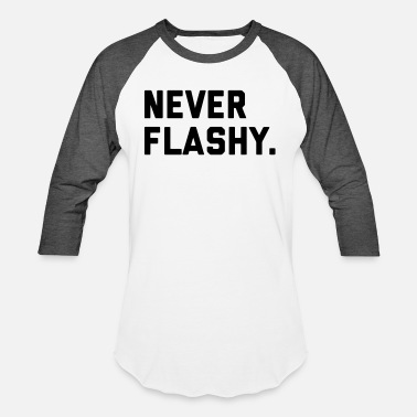 Flashy Never Flashy - Unisex Baseball T-Shirt
