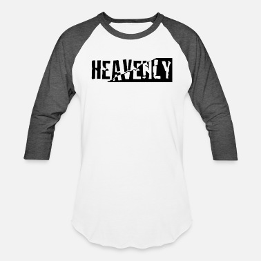Heavenly Heavenly - Unisex Baseball T-Shirt