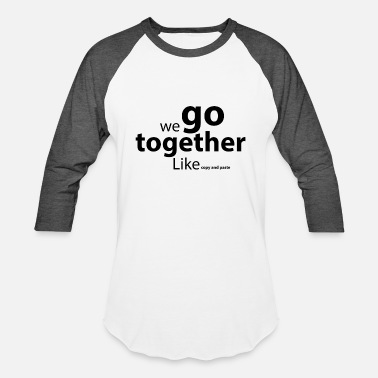 9e2f71acd we go together funny love quote Men's Premium T-Shirt | Spreadshirt