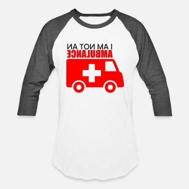 Ambulance Not an Ambulance - Unisex Baseball T-Shirt