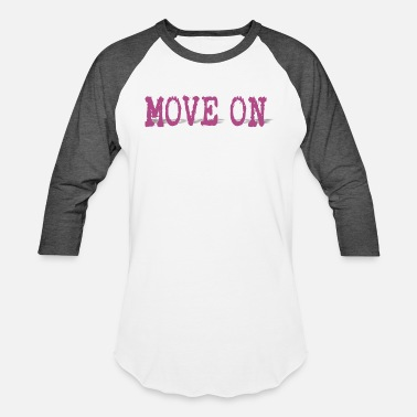 Move move on - Unisex Baseball T-Shirt