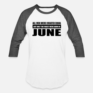 June Designs All men were created equal June designs - Unisex Baseball T-Shirt
