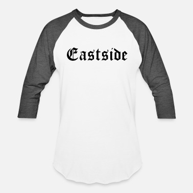 East Eastside - Unisex Baseball T-Shirt