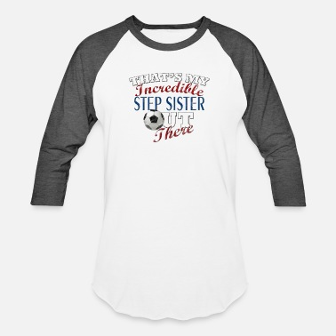 Soccer Brother Funny Soccer Step Sister or Brother Gift - Baseball T-Shirt