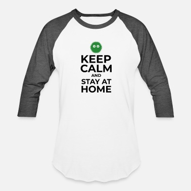 Keep calm and stay at home for coronavirus gift - Unisex Baseball T-Shirt