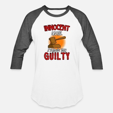 Prosecutor Funny Innocent Until I Prove You Guilty T-Shirt Funny - Baseball T-Shirt