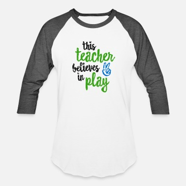 Classroom Teach This Teacher Believes In Play Cute Teaching Classroom Shirt - Baseball T-Shirt