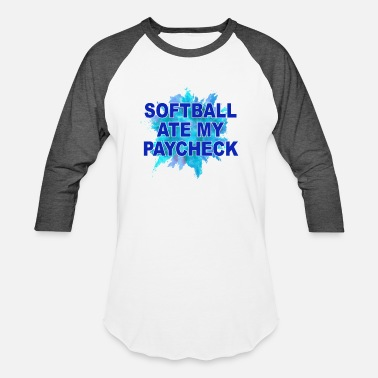 Ats Softball Ate My Paycheck - Baseball T-Shirt