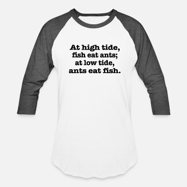 Tides At high tide - Baseball T-Shirt