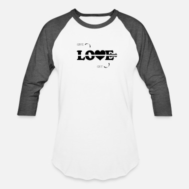 Easy To Impress Give Love Get Love Black - Baseball T-Shirt