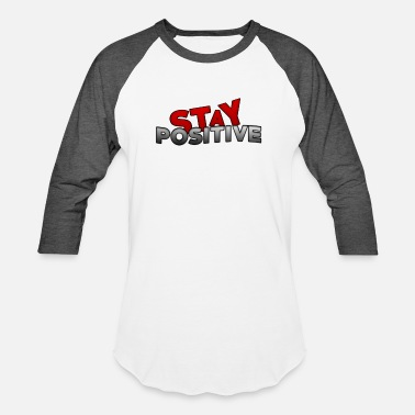 Being Positive Stay Positive (Red & Gray) - Baseball T-Shirt