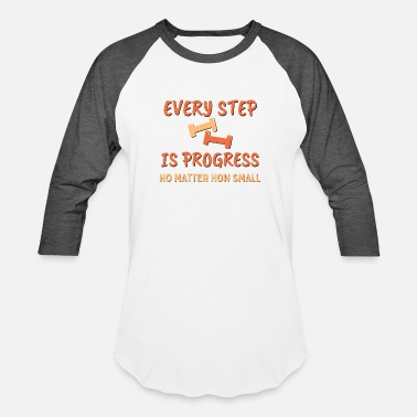 Every step is progress, no matter how small, Weigh - Unisex Baseball T-Shirt
