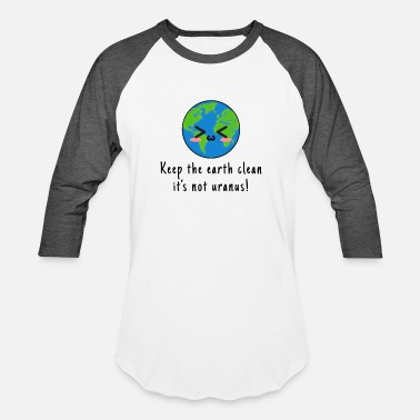 Funny Keep the earth clean - Environment T-Shirt - Unisex Baseball T-Shirt