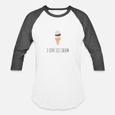 I Love Ice Cream I LOVE ICE CREAM - Baseball T-Shirt