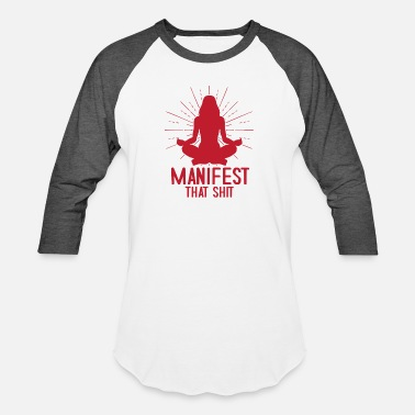 Manifester Manifest That Shit - Unisex Baseball T-Shirt