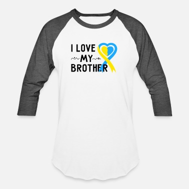 Down Down Syndrome Awareness I Love My Brother - Baseball T-Shirt