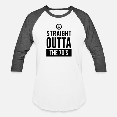 70s Awesome Straight Outta the 70's Tshirt - Baseball T-Shirt