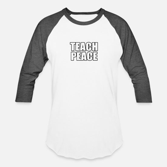 Gift Idea T-Shirts - Teach peace - Unisex Baseball T-Shirt white/charcoal
