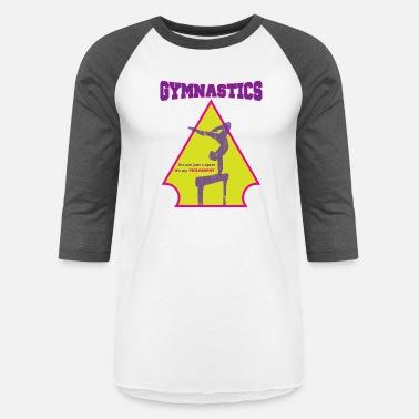 Shop Gymnastics Sayings T-Shirts online   Spreadshirt