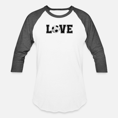 Soccer Team Love Soccer - Soccer Player Shirt - Soccer Team - Unisex Baseball T-Shirt