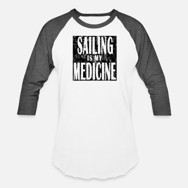 Sailing Is My Medicine - Unisex Baseball T-Shirt