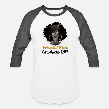 Senior Class Of 2019 Educated Black Girl Class of 2019 Graduate TShirt - Unisex Baseball T-Shirt