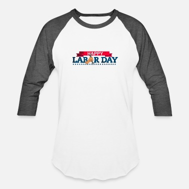 Labor Labor Day dont work - Unisex Baseball T-Shirt