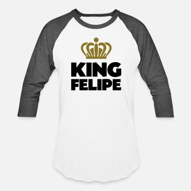 Felipe King felipe name thing crown - Unisex Baseball T-Shirt