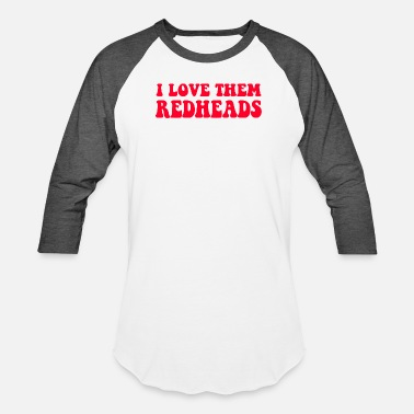 Head I Love Them Redheads - Dazed And Confused - Unisex Baseball T-Shirt