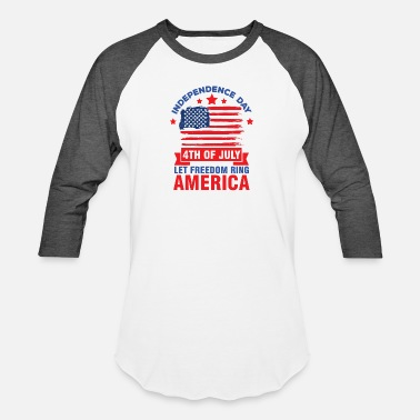 Let-freedom-ring Independence Day: Let Freedom Ring - Unisex Baseball T-Shirt