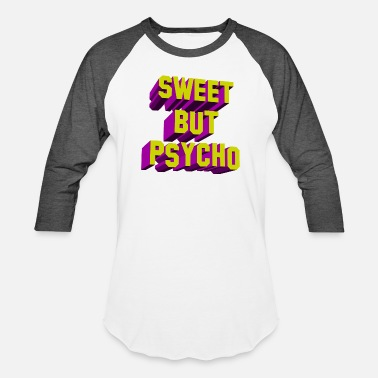 Sweet sweet but psycho - Unisex Baseball T-Shirt